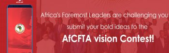 African startups can secure development funding through AfCFTA Vision Challenge